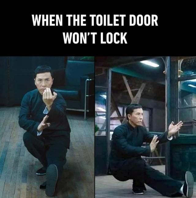 Whent he toilet door won't lock - meme