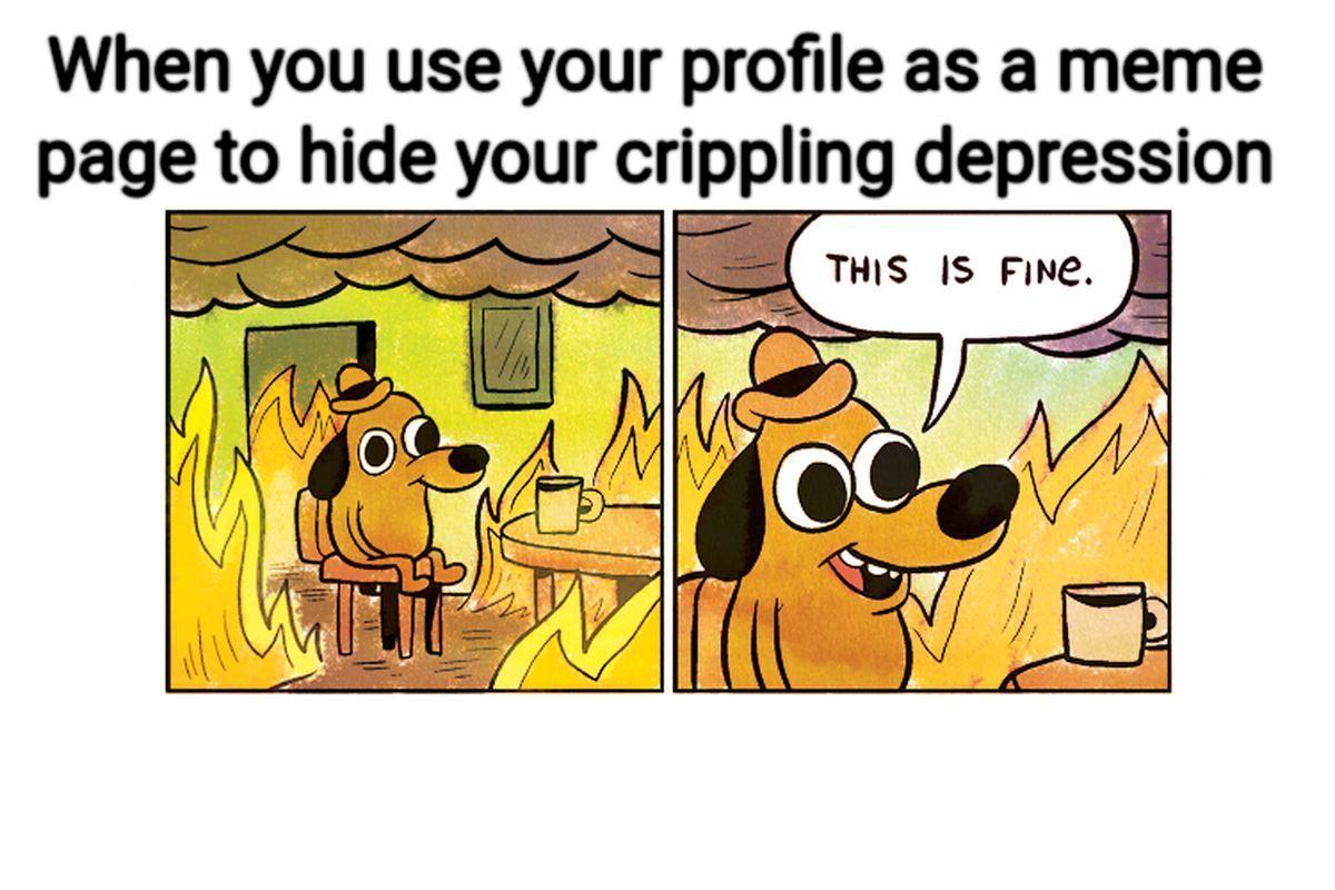 I have crippling depression - meme