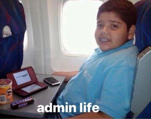 admin life broo - meme