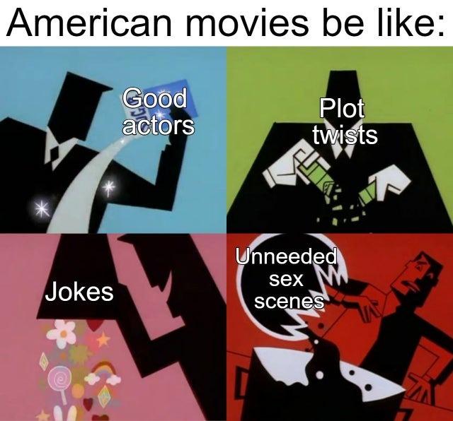 American movies be like - meme