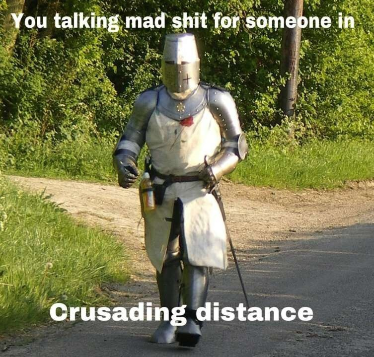 time for a fucking crusade - meme