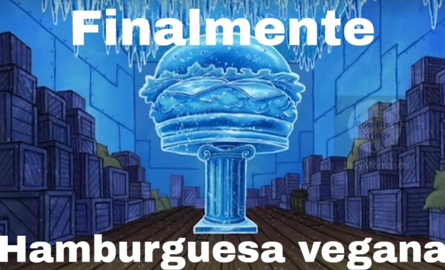 Finalmente, Hamburguesa vegana - meme