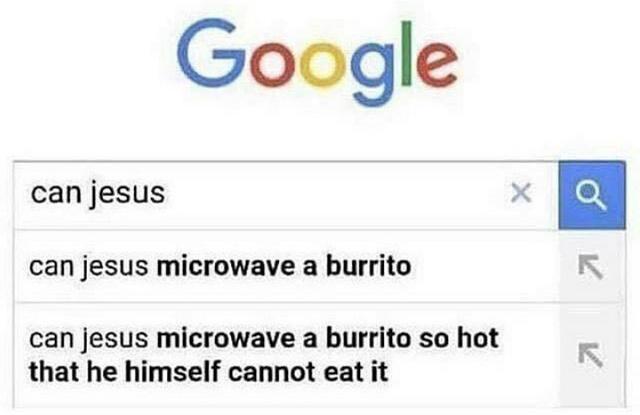 Can Jesus microwave a burrito? - meme