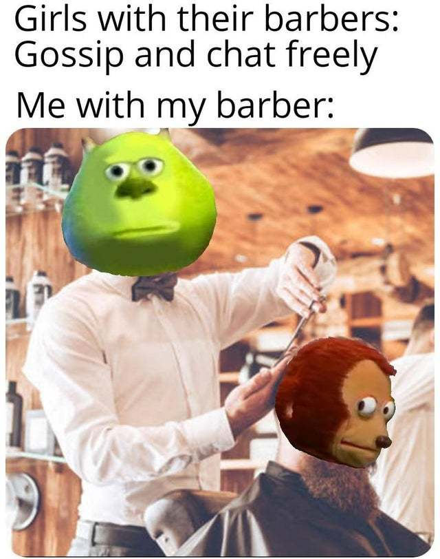Me with my barber - meme