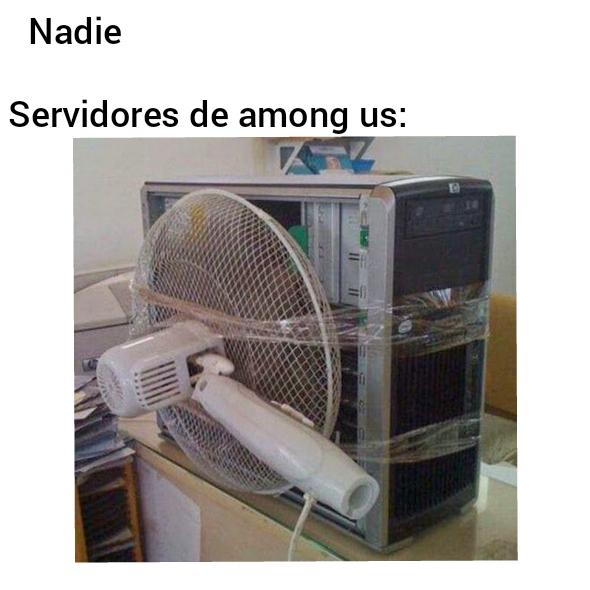 Los servidores de among us se volvieron basura - meme