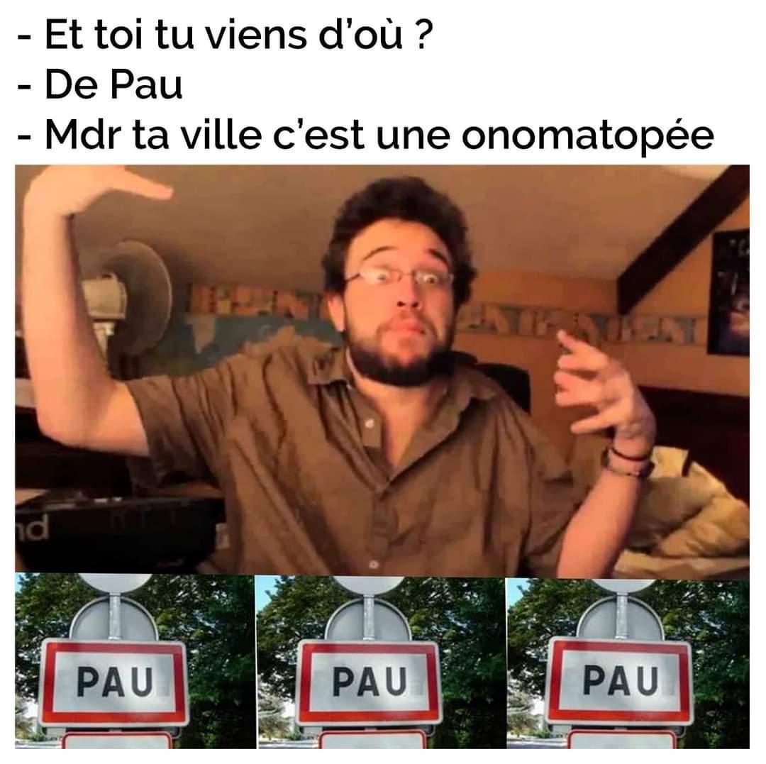 Des habitants de Pau ? - meme