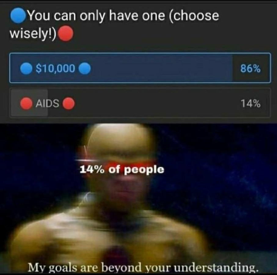 Some people know what to choose in life - meme