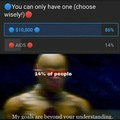 Some people know what to choose in life