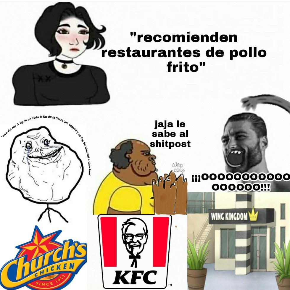 A decir verdad me gusta mas Church's Chicken que KFC, almenos en mi experiencia - meme