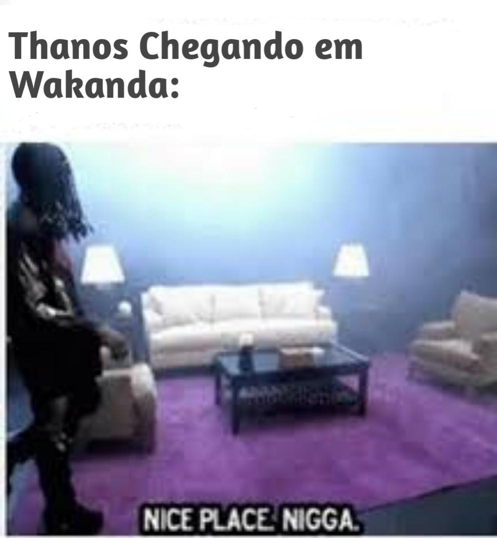 Nice place nigga - meme