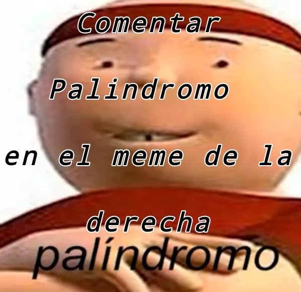 Palindromo Palindromo Palindromo Palindroml - meme