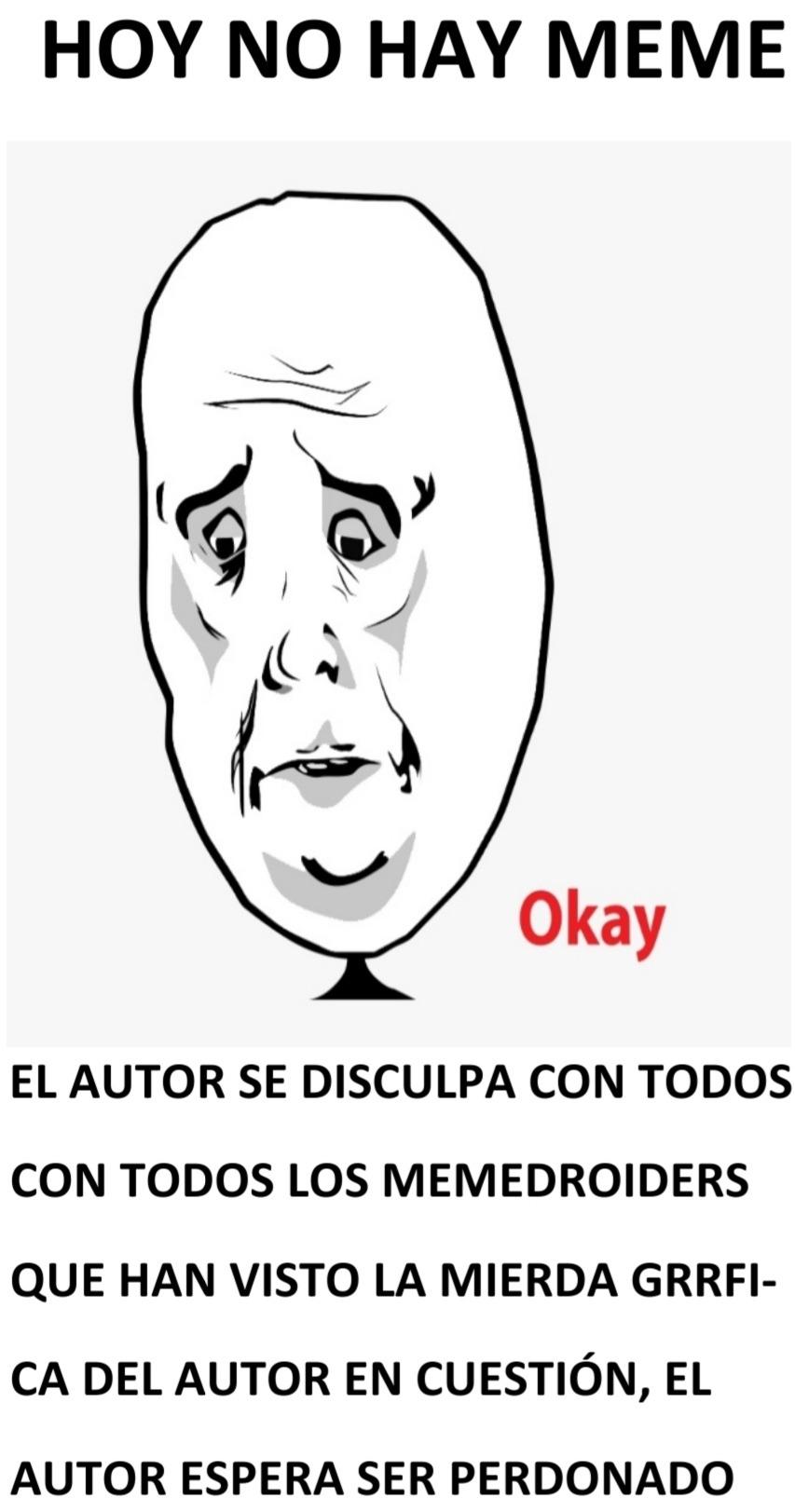 No hay meme, autor arrepentido...