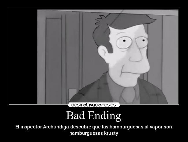 *inserte música del bad Ending* - meme