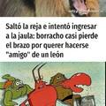 Si me sigues un leon querra ser tu amigo