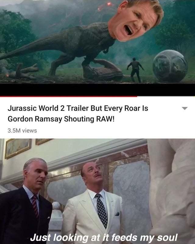 Jurassic World 2 with Gordon Ramsay - meme