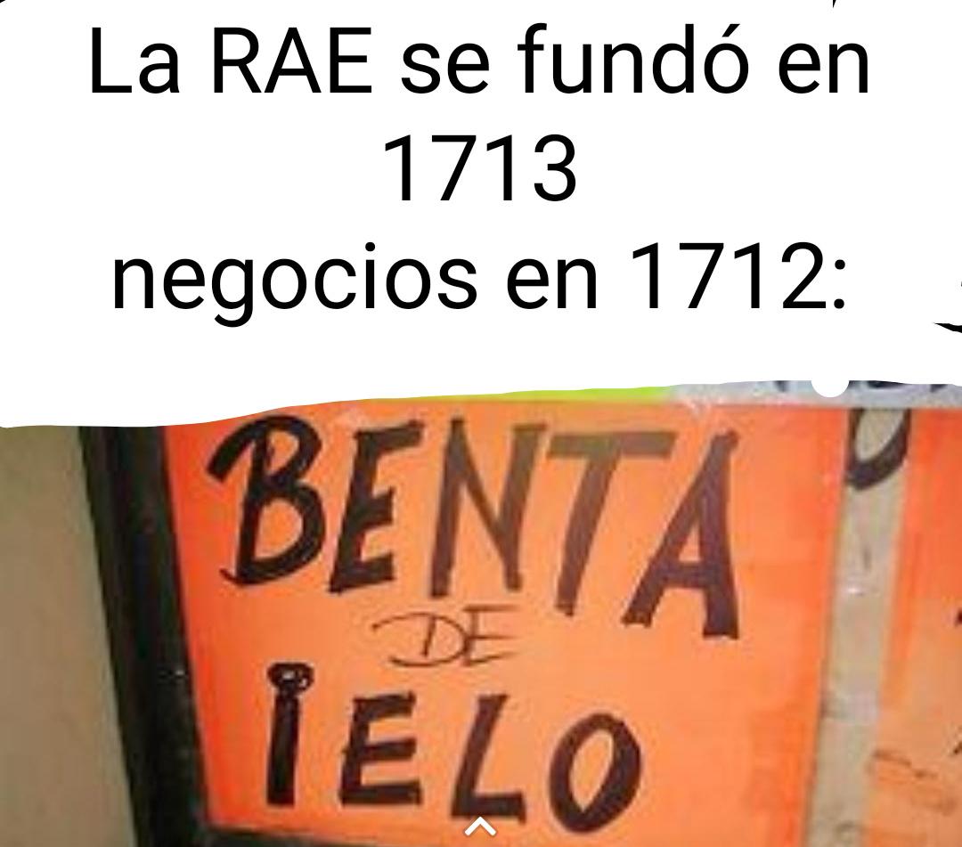 La RAE se fundó en 1713 - meme