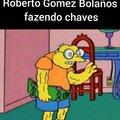 Pra qm n sabe Roberto gomes Bolaños é o criador de chaves