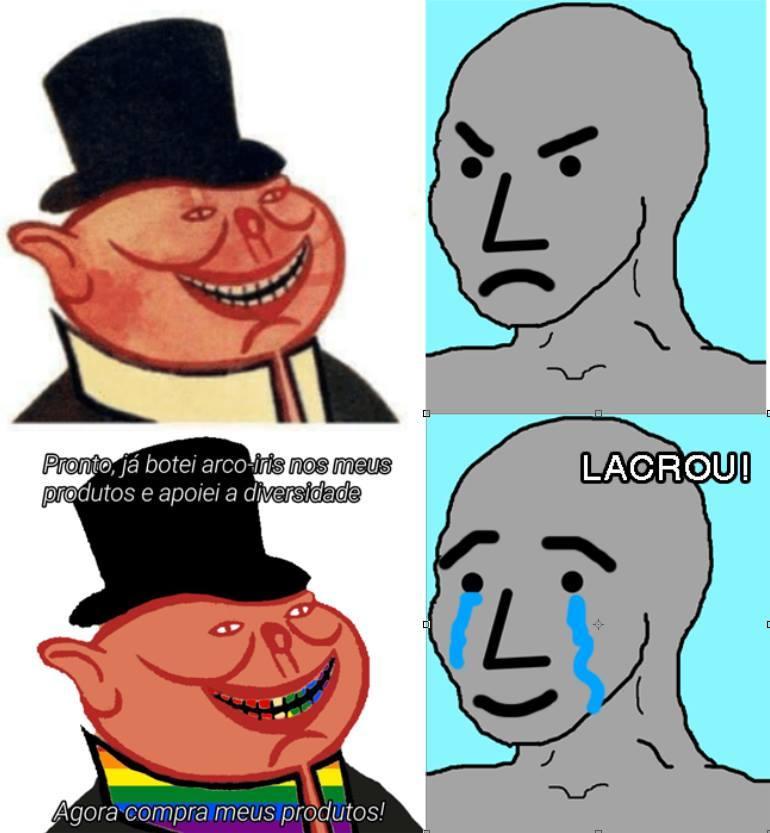 """As empresas hoje em dia só """"lacram"""" pra ganhar dinheiro (que nem sempre funciona) - meme"""