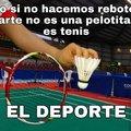 Badminton, como todos somos tercermundistas, nadie reconocerá alguna diferencia, aunque casi no tienen.