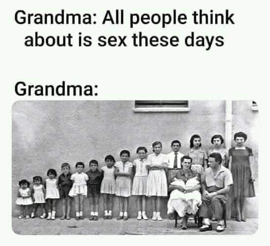 Grandpa was busy. - meme