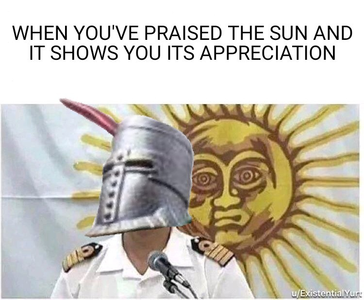 Solaire of Astora: PRAISE THE SUN! - meme