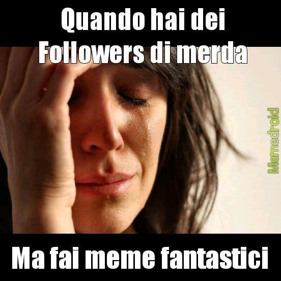 Followatemi vi prego non fare passare se non vi piace - meme