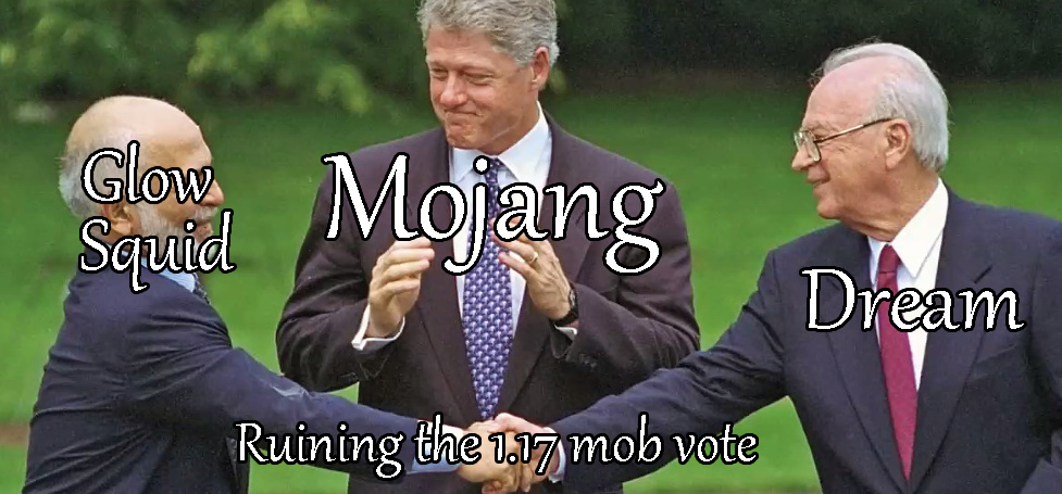 Some of you may not agree but in my opinion he did ruin the 1.17 mob vote - meme