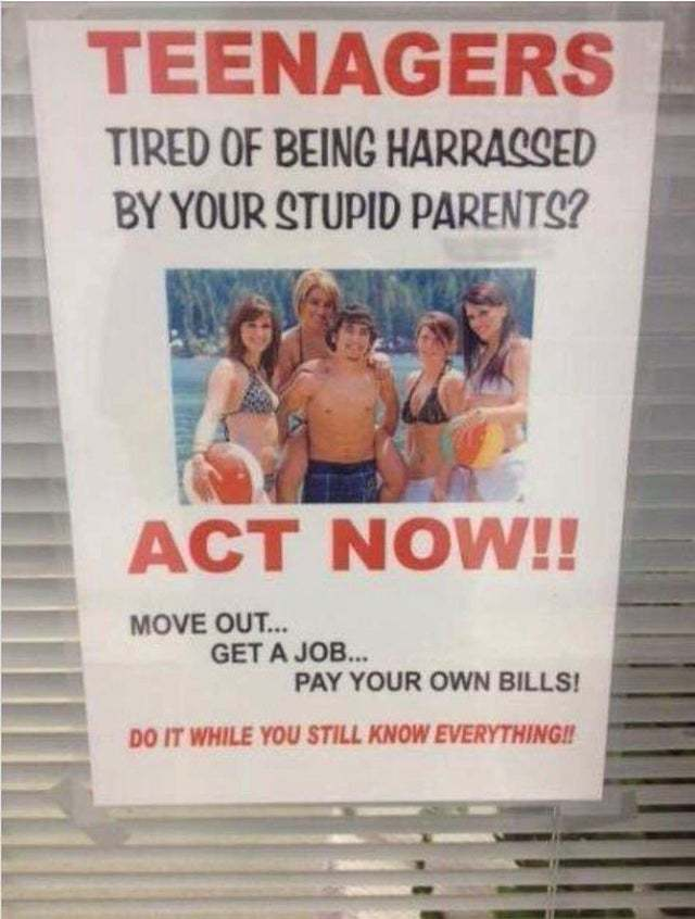 Tired of being harrassed by your stupid parents? - meme