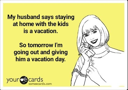Kids are a Vacation - meme