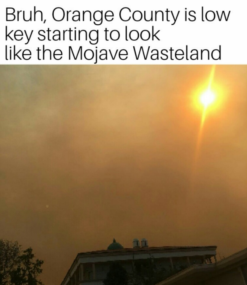 Huge fire is cause smoke to go across all of North OC - meme