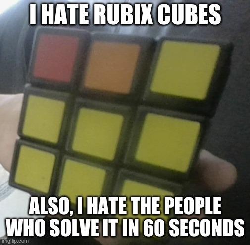 i hate rubix cubes - meme