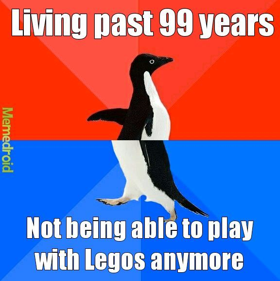 It's a sad day when you're too old to play with Legos - meme