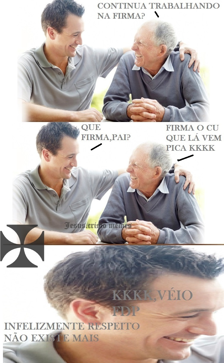 Eçes idozos que não respeitam os mais novos - meme