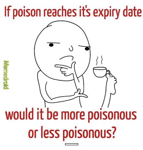Does Poison expire - meme