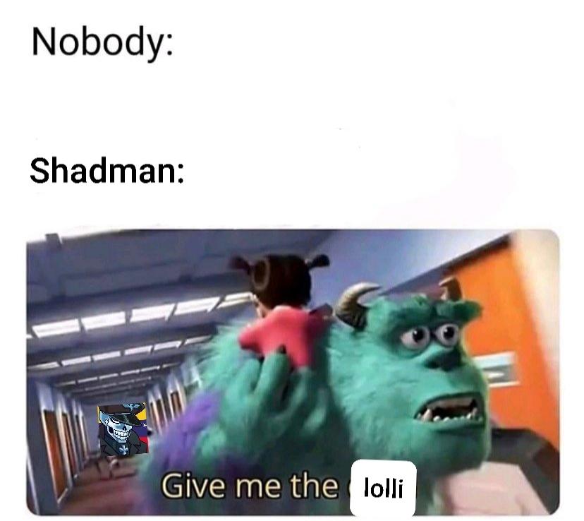 Shadman no - meme