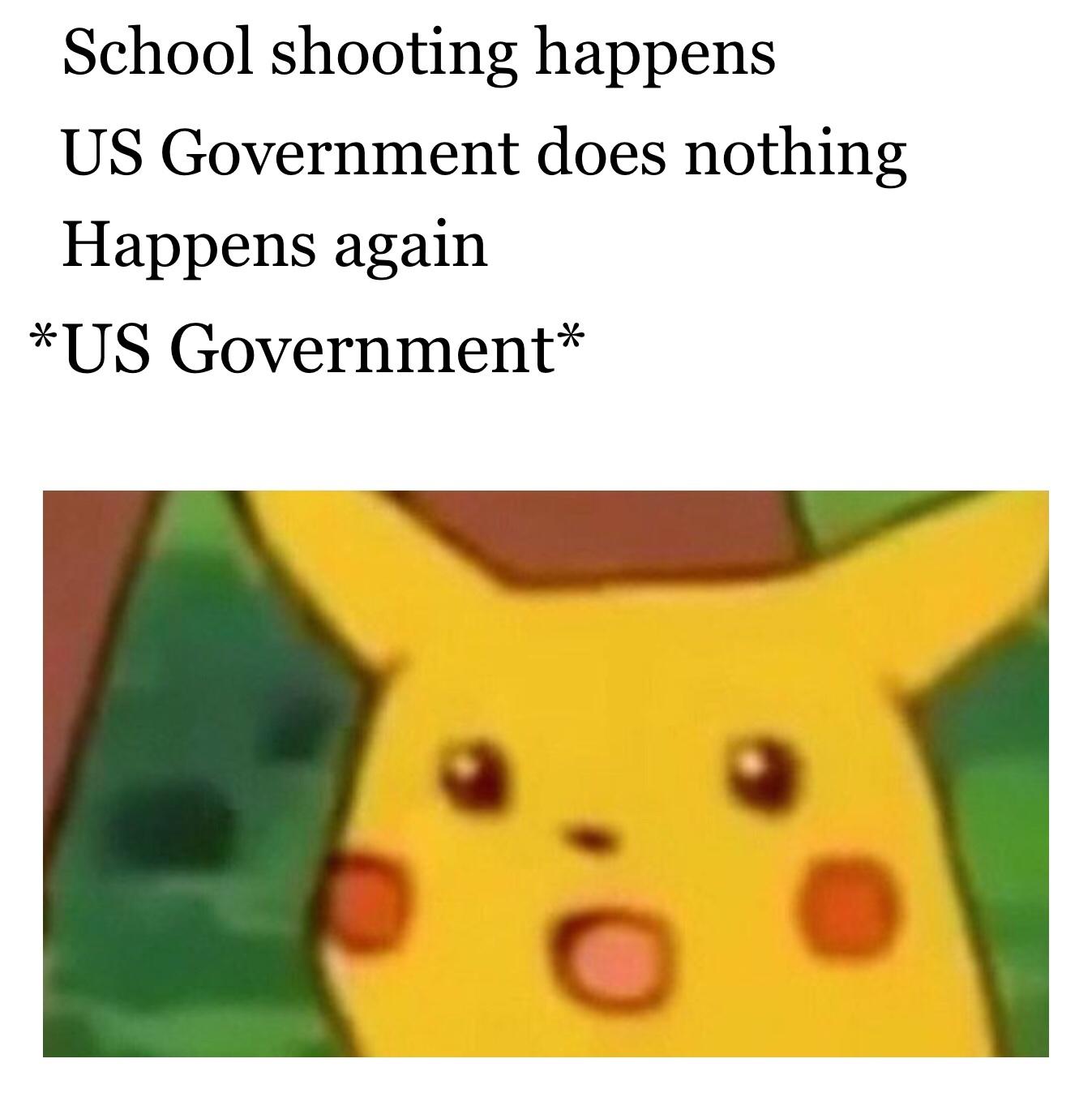 Surprised Pichachu will never die - meme
