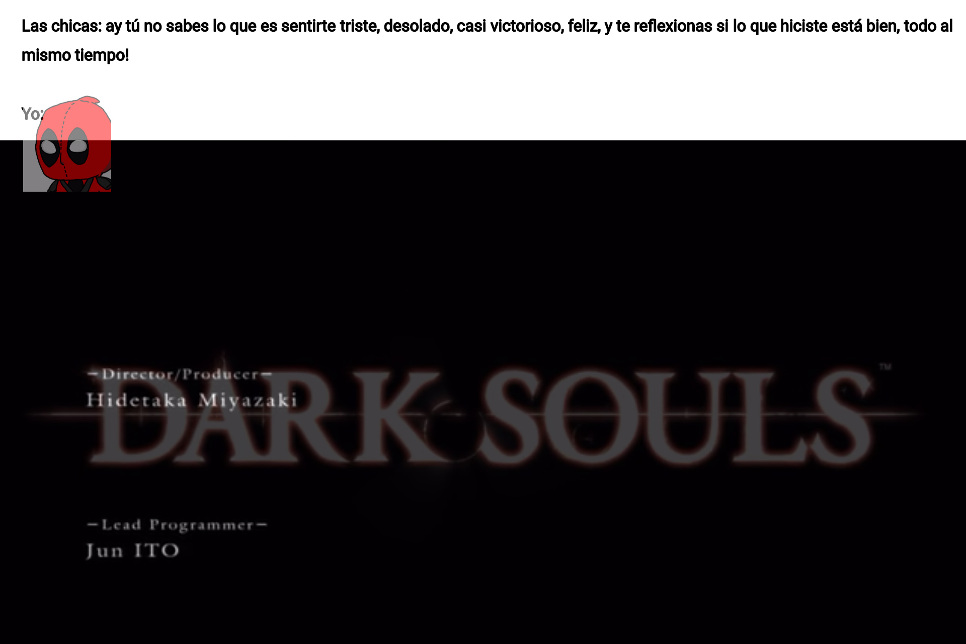 Son los créditos del Dark Souls 1, y así me sentí cuando lo terminé ;-; - meme