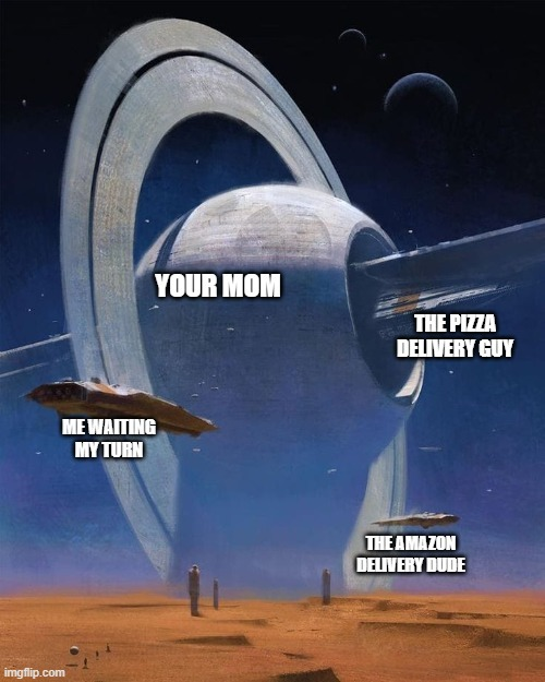 your mom - meme
