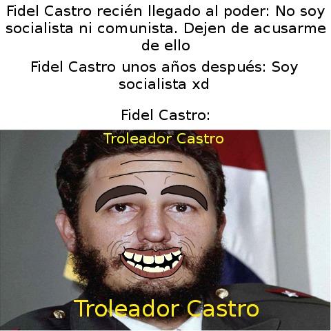 Todo un troleador ese Castro - meme