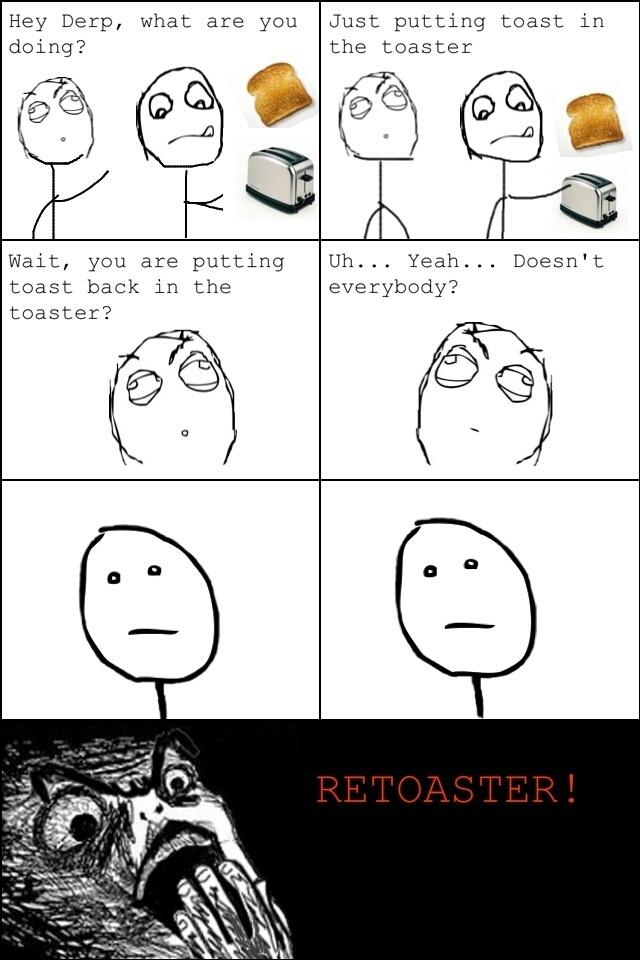 Retoasters though - meme