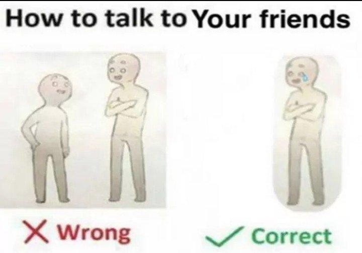 Como falar com os seus amiguinhos... - meme