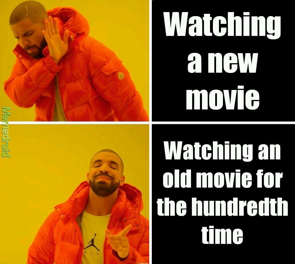 Old movies are the best - meme