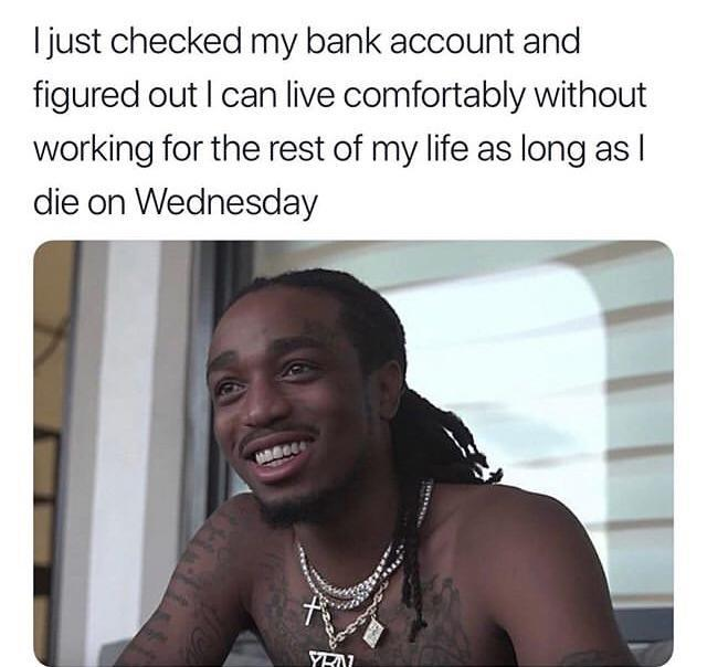 Just checked my bank account - meme
