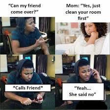 When my mom said MEMES