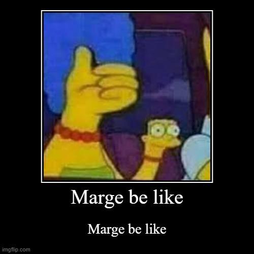 Marge be like ...  xd - meme