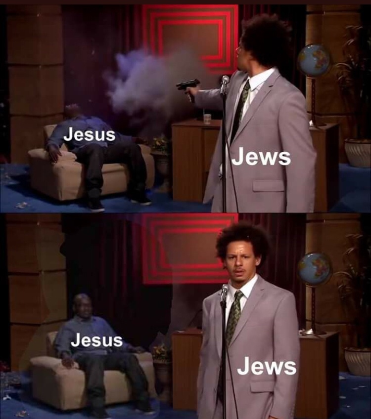 always do the opposite of what Jews say. - meme