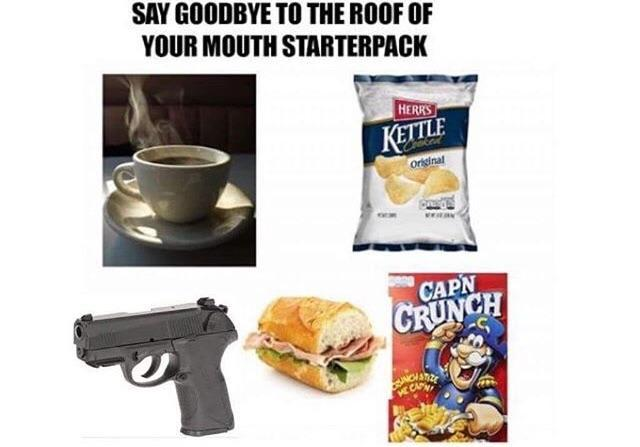 Say goodbye to the roof of your mouth starter pack - meme
