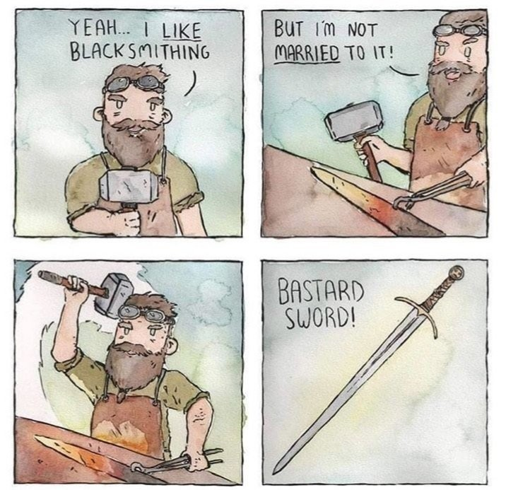 The best swords are born out of wedlock - meme