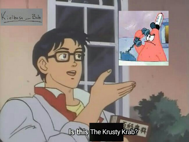Is this the Krusty Krab? - meme