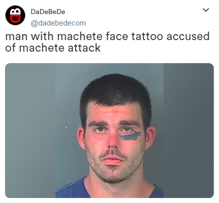 Man with machete tattoo accused of machete attack - meme